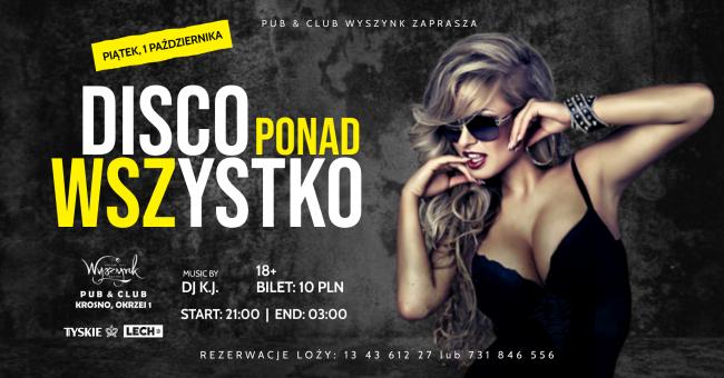 Disco Ponad Wszystko! w Club Wyszynk [IMPREZA]