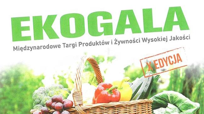 EKOGALA, czyli Międzynarodowe Targi Produktów i Żywności Wysokiej Jakości w CWK w Jasionce