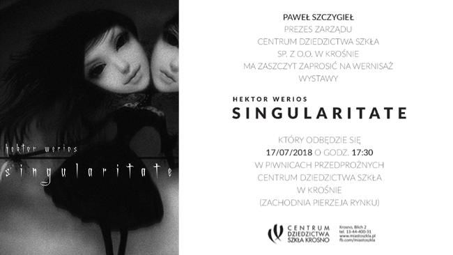 SINGULARITATE (Osobliwość) - wystawa w CDS