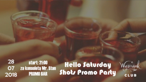 Hello Saturday - Shots Promo Party [IMPREZA]