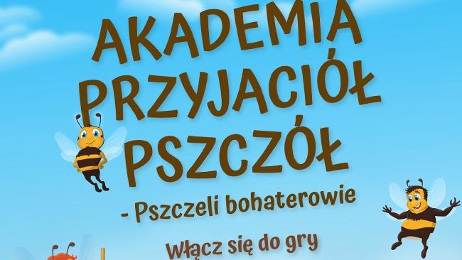 """Ruszył wyjątkowy konkurs edukacyjny """"Akademia Przyjaciół Pszczół: Pszczeli Bohaterowie"""""""