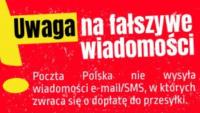 Poczta Polska ostrzega przed fałszywymi wiadomościami