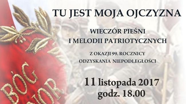 """""""Tu jest moja ojczyzna"""" - koncert z okazji 99. rocznicy odzyskania niepodległości"""