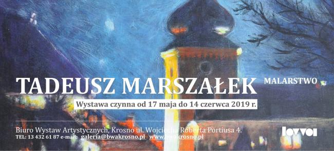 Malarstwo Tadeusza Marszałka w BWA [WYSTAWA]