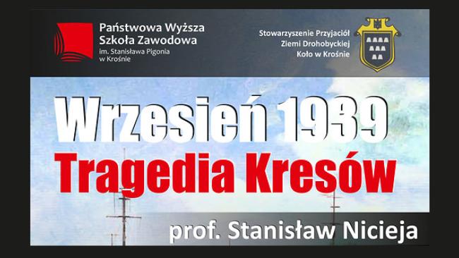 """""""Wrzesień 1939 - Tragedia Kresów"""" - wykład w PWSZ"""