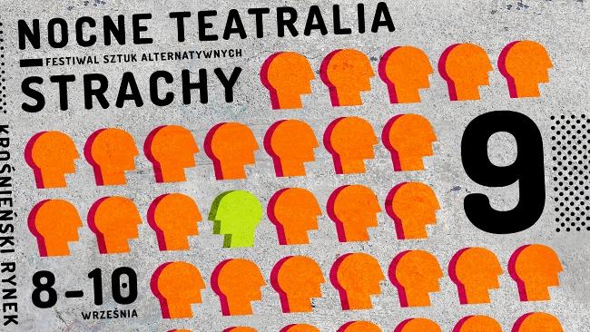Nocne Teatralia Strachy - 9. Festiwal Sztuk Alternatywnych