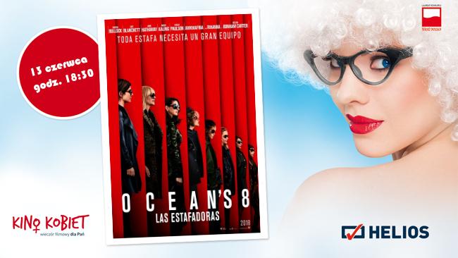 """Wygraj podwójne zaproszenie na seans """"Kino Kobiet"""" - """"Ocean's 8"""""""