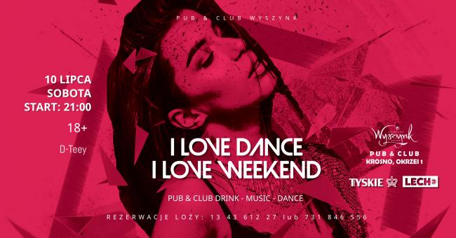 I Love Dance, I Love Weekend, sobotnie balety w Pub & Club Wyszynk