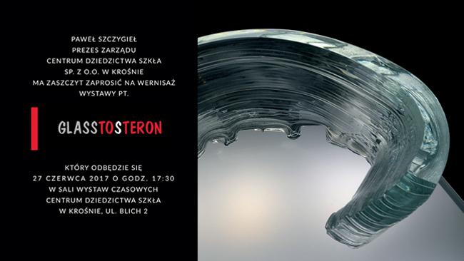 """""""Glasstosteron"""" - wystawa w CDS"""