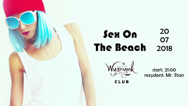 Sex On The Beach w Club Wyszynk [IMPREZA]