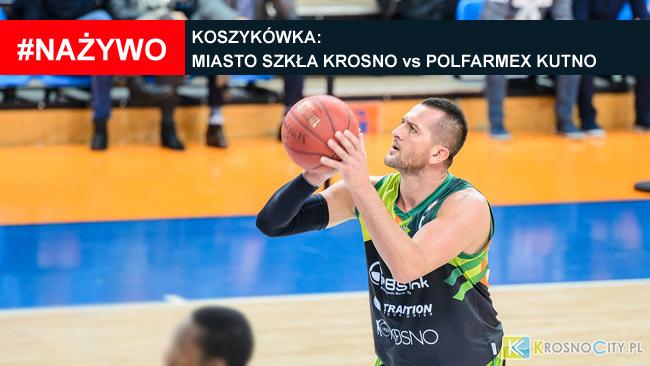 RELACJA LIVE: Miasto Szkła Krosno vs Polfarmex Kutno